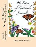 90 Days of Gratitude Journal LARGE PRINT: Large Print Edition