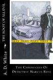 The Root Of All Evil: The Chronicles Of Detective Marcus Rose (Volume 2)