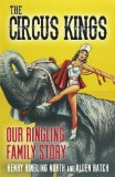 The Circus Kings: Our Ringling Family Story