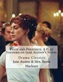 Pride and Prejudice: A Play Founded on Jane Austen's Novel: Drama Classics