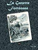 La Gazette Fortéenne Volume 3 (French Edition)