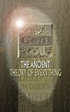 SCIENCE GOD and YOU-- The Ancient Theory of Everything