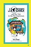 JR Terrier and the Pet Emporium (JR Terrier and Friends) (Volume 1)