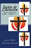 saetas de Liberacion: Saeta de salvacion de Jehovah... II Reyes 13:17 (Spanish Edition)