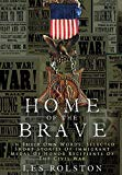 Home of the Brave: In Their Own Words, Selected Short Stories of Immigrant Medal of Honor Re...