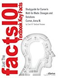 Studyguide for Curren's Math for Meds: Dosages and Solutions by Curren, Anna M., ISBN 978111...