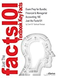 Exam Prep for Bundle; Financial & Managerial Accounting 10E (Just the Facts101)