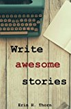 Write awesome stories