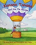 Kanana Tanana: ...and the Pie Recipe (Kanana Tanana's adventures) (Volume 1)