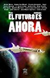 El futuro es ahora (Spanish Edition)