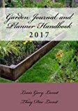 Garden Journal and Planner Handbook 2017
