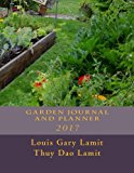 Garden Journal and Planner: 2017