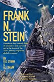 Frank N. Stein: A modern day comedy fable of monsters and survival set in the dawn of the 21...