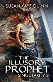 The Illusory Prophet (Singularity #3)