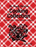 The Family Heirloom Cooking Journal: Your Personally Selected & Edited Favorite Recipes