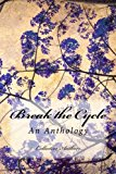 Break the Cycle: An Anti-Bullying Anthology