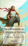 Phantasmical Contraptions & Other Errors