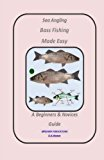 Sea Angling Bass Fishing made easy (Target Species)