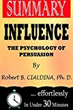 Summary: Influence: The Psychology of Persuasion (Collins Business Essentials) by Robert B. ...