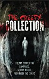 The Creepy Collection: Freaky stories for stormy nights, campfires, and under the covers