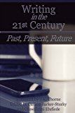 Writing in the 21st Century: Past, Present, Future (CW Conference Series) (Volume 2)