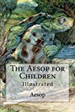 The Aesop for Children: Illustrated