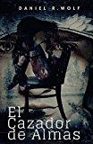 El Cazador de Almas (Volume 1) (Spanish Edition)