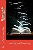 Histoire de la litterature: canadienne-francaise (French Edition)