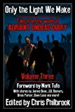 Only the Light We Make: Tales from the world of Adrian's Undead Diary Volume Three (Volume 3)