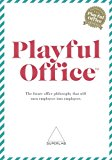 Playful Office: The future office philosophy that turns employees into emplayees.