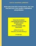 Rehabilitacion Funcional de los Pacientes con Daño Cerebral Adquirido: Traumatismos Craneoen...