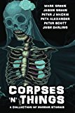 Corpses 'N' Things: Horror Anthology ('N' Things Anthology) (Volume 1)