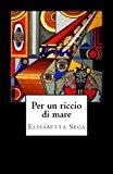 Per un riccio di mare (Italian Edition)