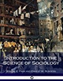 Introduction to the Science of Sociology (Illustrated)