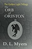 The Orb of Oriston (The Golden Light Trilogy) (Volume 1)