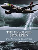 The unsolved mysteries: The events, phenomena and incidents that modern science, religion an...