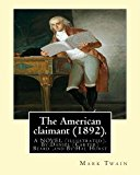 The American claimant (1892). By:Mark Twain. A NOVEL (illustrated): By:Daniel (Carter) Beard...