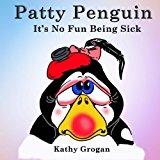 It's No Fun Being Sick (Patty Penguin) (Volume 2)