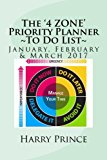 The '4 ZONE' Priority Planner ~ To Do List~: 3 Month Planner- January, February, March 2017 ...