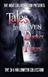 Tales from Even Darker Places: The 3rd Halloween Collection (The Indie Collaboration Present...