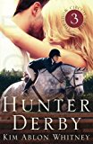 Hunter Derby (Show Circuit Series) (Volume 3)