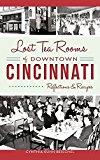 Lost Tea Rooms of Downtown Cincinnati: Reflections & Recipes