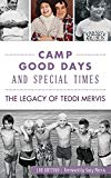 Camp Good Days and Special Times: The Legacy of Teddi Mervis