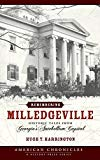 Remembering Milledgeville: Historic Tales from Georgia's Antebellum Capital