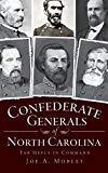 Confederate Generals of North Carolina: Tar Heels in Command