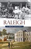 Raleigh, North Carolina: A Brief History