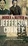 Murder and Mayhem in Jefferson County
