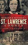 Murder & Mayhem in St. Lawrence County
