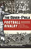 The Dover-Phila Football Rivalry: A Tradition Shared Through Its Greatest Games