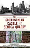 The Smithsonian Castle and the Seneca Quarry